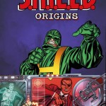 Comic Book We Are Looking Foward To: S.H.I.E.L.D Origins #1