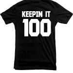 Keepin It 100 Black tee