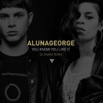 Song/Video Of The Day: DJ Snake & AlunaGeorge – You Know You Like It
