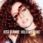 Video/Song Of The Day: Jess Glynne – Hold My Hand