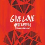 Song Of The Day: Andy Grammer – Give Love Feat. LunchMoney Lewis